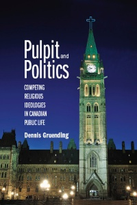 Pulpit and Politics: Competing Religious Ideologies in Canadian Public Life